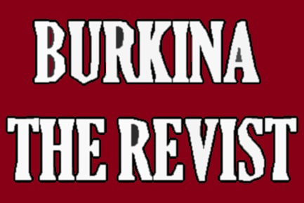 Burkina the revist